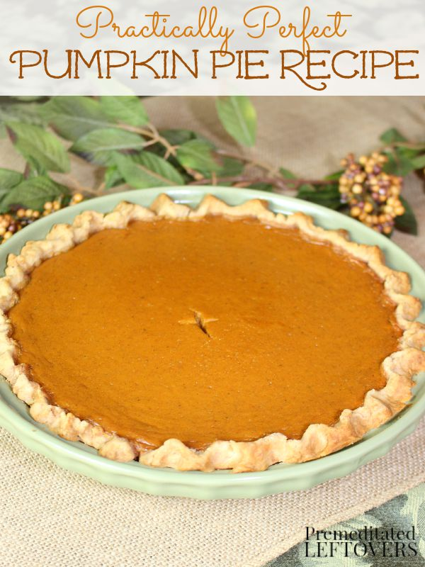Practically Perfect Pumpkin Pie Recipe: The best pumpkin pie recipe ever! It is an easy & delicious pumpkin pie recipe and it turns out perfectly each time.
