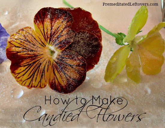How to make candied flowers - an eggless recipe