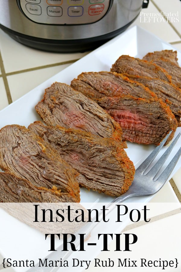 Quick and Easy Instant Pot Tri-Tip Recipe
