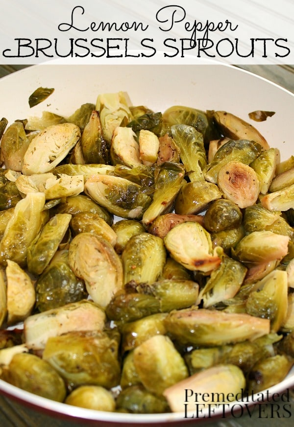 Lemon Pepper Brussels Sprouts Recipe - This is a quick and easy recipe for Brussels sprout that is delicious in its simplicity.