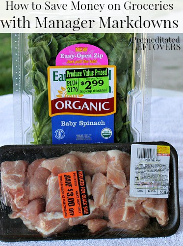 How to Save Money on Groceries with Manager Markdowns - tips for what to buy and what to skip