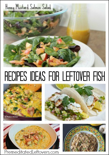 25 Leftover Fish Recipes - Ideas and Tips to Use Up Leftover Fish including fish soups, fish salads, fish tacos, pasta with fish, and fish patties.