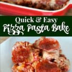 uick and easy pizza pasta bake