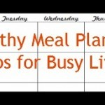 Healthy Meal Planning Tips for busy Lives