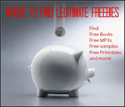 Where to find legitimate freebies including free books, free MP3s, free samples, free printables, and more