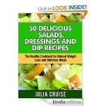 50 Delicious Salads, Dressings and Dip Recipes