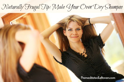 Natural and Frugal Tip - Make your own dry shampoo