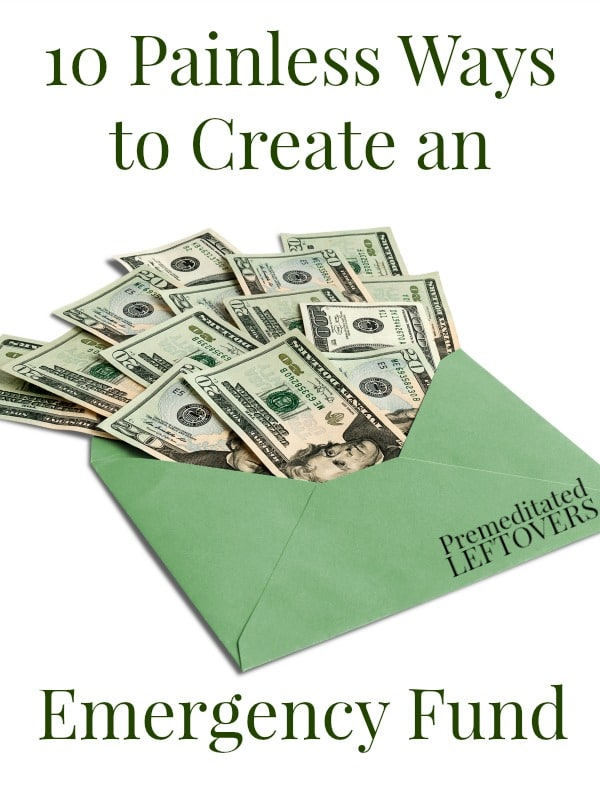10 Painless Ways to Create an Emergency Fund - There many ways that you can save money that fit your lifestyle and then use it to start an emergency fund.