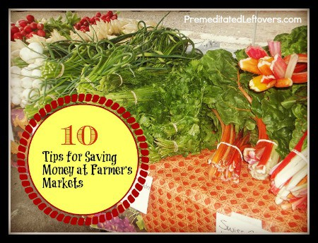 10 Tips for saving money at a famers'  market