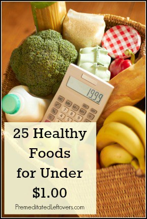 25 Healthy Foods for Under a Dollar