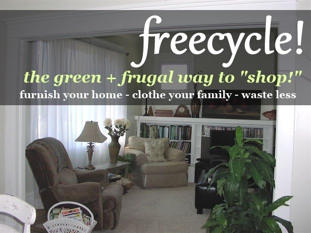How to freecycle the green and frugal way to furnish your home and clothe your family