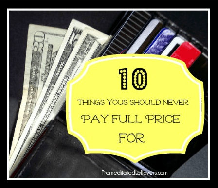 Things to never pay full price for