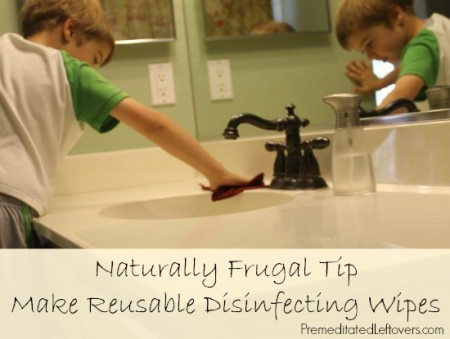 Make reusable disinfecting wipes - natural and frugal solution to buying cleaning wipes!