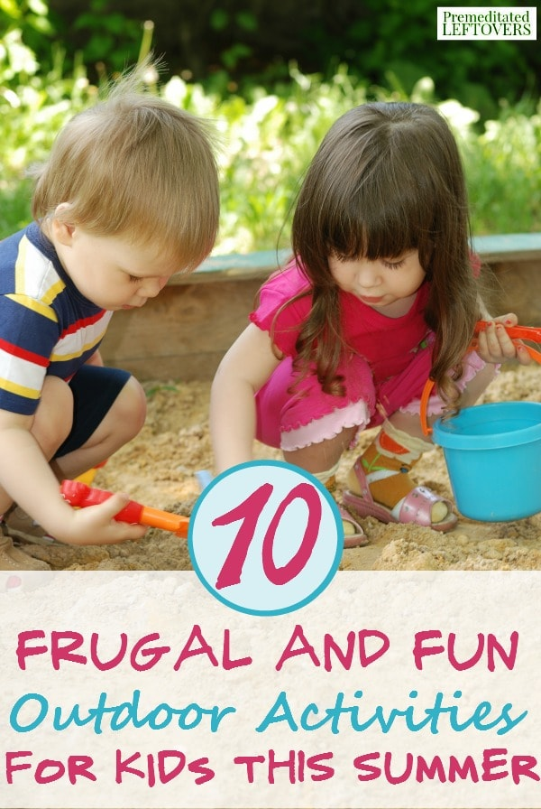 10 Fun Outdoor Activities for Kids- A list of fun and frugal activities for kids to do outside that will leave them entertained all summer.