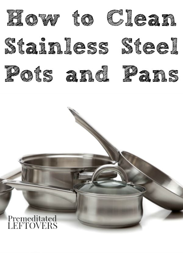 How to care for stainless steel pots and pans including how to clean stainless steel pans, how to season stainless steel pains, and how to remove calcium spots.