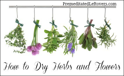 How to Dry Herbs and Flowers - 3 methods for drying herbs