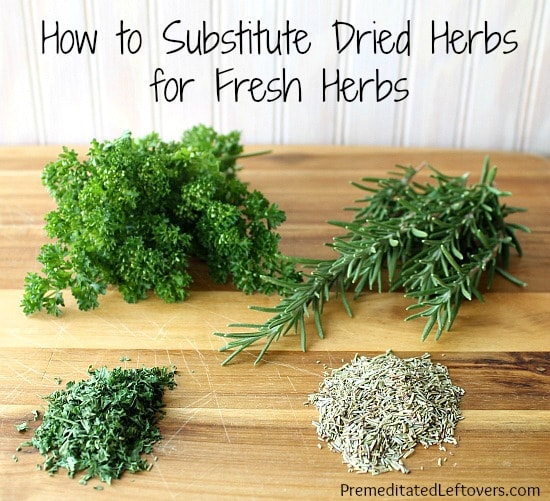 How to Substitute Dried Herbs for Fresh Herbs in Recipes