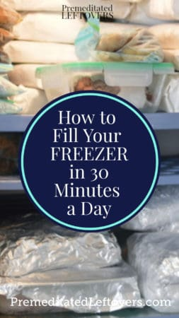 How to fill your freezer in 30 minutes a day.
