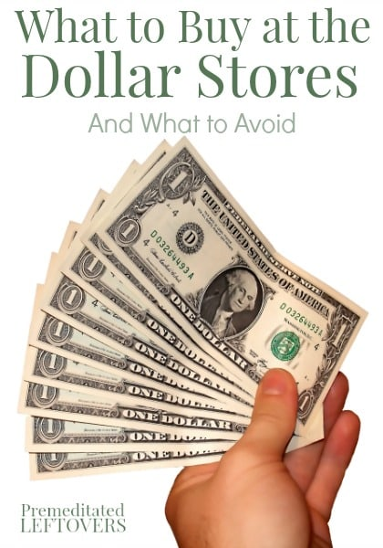 What to buy at the Dollar Stores and What to Skip