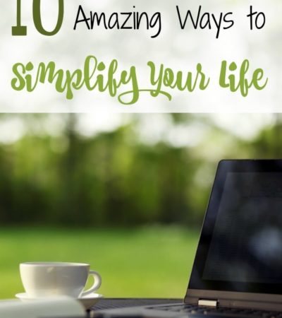10 Ways to Simplify Your Life- Tips for simplifying your life. Small changes can result in more free time and more time for what is important to you.