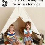 Five Fun Indoor Activities for Kids featuring rainy day activities, frugal indoor fun for kids and indoor fun for toddler to tweens.
