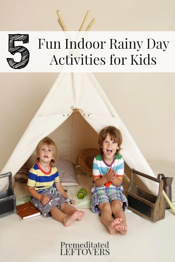Five Fun Indoor Activities for Kids featuring rainy day activities, frugal indoor fun for kids and indoor fun for toddler to tweens.