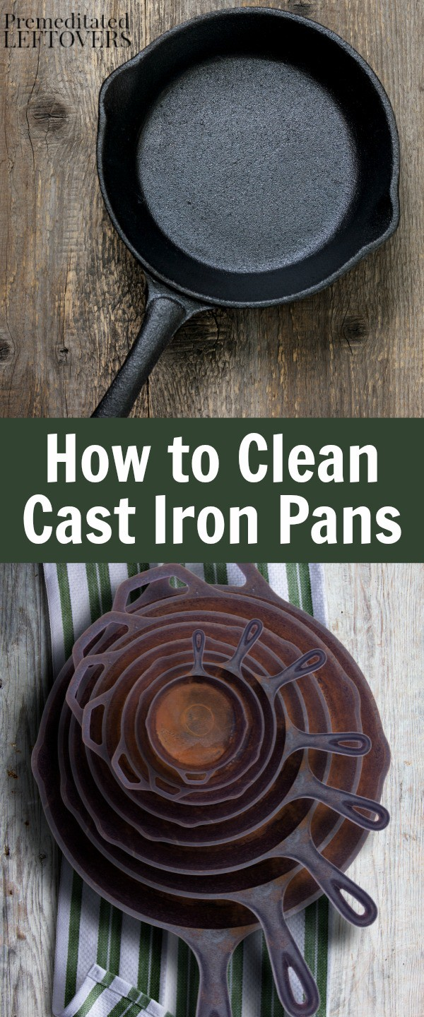 How to Clean Cast Iron Pans including tips for removing rust from cast iron pans and cleaning burnt food off of cast iron pans.