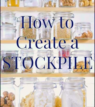 How to Create a Stockpile- Learn how to create a stockpile and along with valuable tips for keeping your costs low and staying organized.