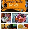 15 Fun Pumpkin Crafts and Activities for Kids - Looking for fall craft projects for kids? These easy pumpkin crafts will keep kids busy creating this fall!