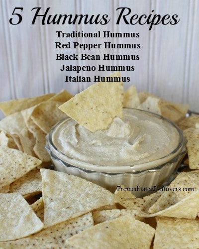 5 Hummus Recipes including Traditional Hummus Recipe, Red Pepper Hummus Recipe, Black Bean Hummus Recipe, Italian Hummus Recipe, and Jalapeno Hummus Recipe.