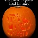 7 Tips for Making Carved Pumpkins Last Longer