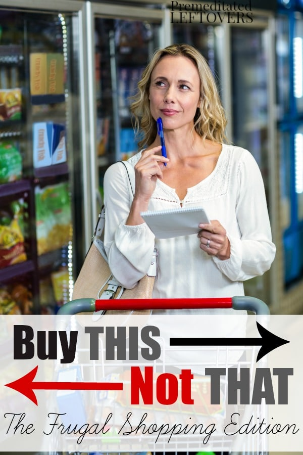 Buy This, Not That: The Frugal Shopping Edition-A list of items to buy and a list of items to avoid when grocery shopping to help you save money on your groceries.