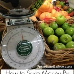 How to Save Money By Weighing Your Produce - Tips for saving money on fruits and vegetables by weighing packaged produce to get the best price per pound.