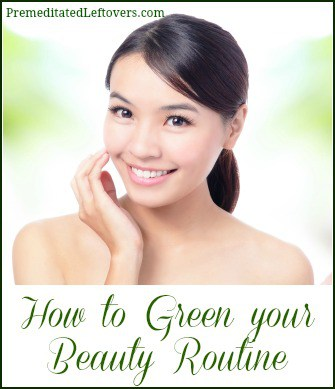 Natural tips to help you make your beauty routine a little more eco-friendly
