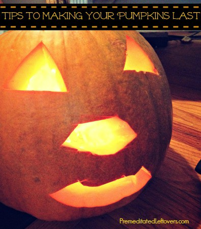 Tips for making Jack 'o Lanterns  or carved pumpkins last longer