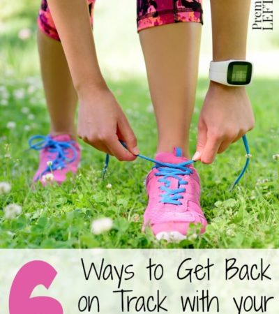 6 Steps to getting Back on Track with Fitness-Tips for getting back on track with your diet and exercise routine after you have taken a break.