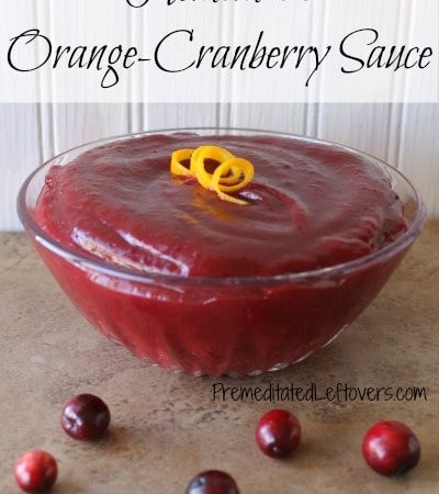 This is an easy recipe for Orange-Cranberry Sauce. Homemade Cranberry Sauce takes less than 30 minutes to make, but needs to chill before serving.