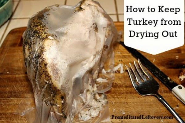 How to Keep Turkey from Drying Out after cutting it.