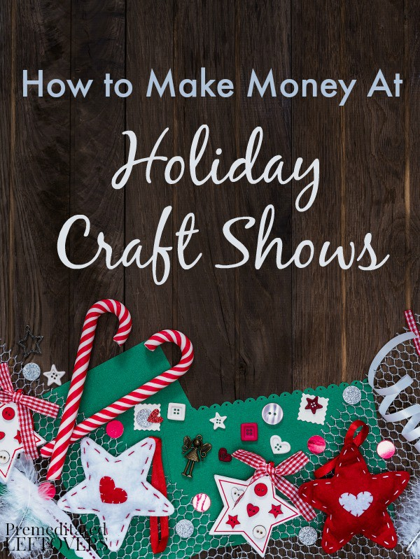 How to make money at holiday craft shows for What to make for a craft fair