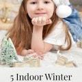 5 Indoor Winter Games for Kids