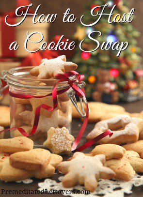 How to Host a Cookie Swap - Tips and ideas to help you plan your Cookie Exchange