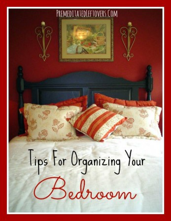 Tips For Organizing Your Bedroom - Use these bedroom organization ideas to get your bedroom in order. Includes tips for organizing your closet and clothing.