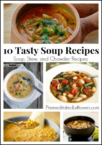 10 Tasty Soup Recipes - soup, stew, and chowder recipes