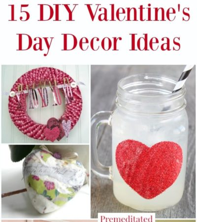 15 DIY Valentine's Day Decor Ideas - these homemade Valentines's Day decorations are easy to make and use budget-friendly supplies.