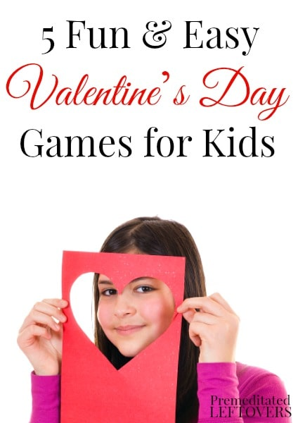 5 Valentine's Day Games for Kids- These games are a great way for kids to celebrate Valentine's Day. Use them for parties or for some family fun at home.