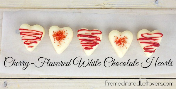 Cherry-Flavored White Chocolate Hearts - easy, DIY treat for Valentine's Day
