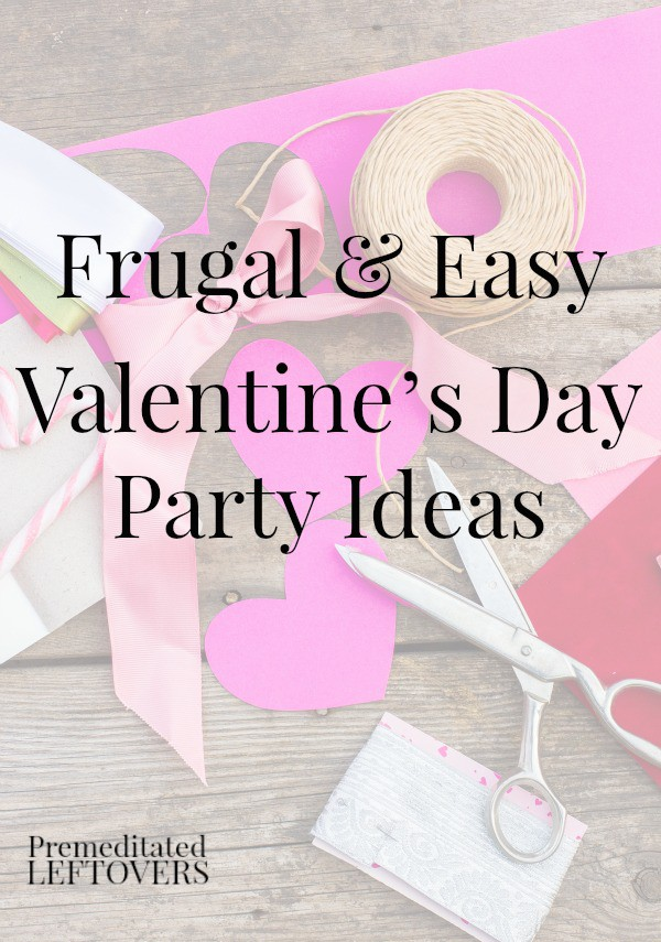 Easy and Frugal Valentine's Day Party Ideas - 4 Ways to Save on Valentine's Day Parties including tips for saving money on decorations, cards, food, and candy.