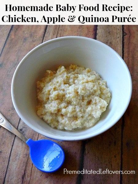 Homemade Baby Food Recipe Chicken, Apple, and Quinoa Purée ...