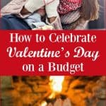 How to Celebrate Valentine's Day on a Budget