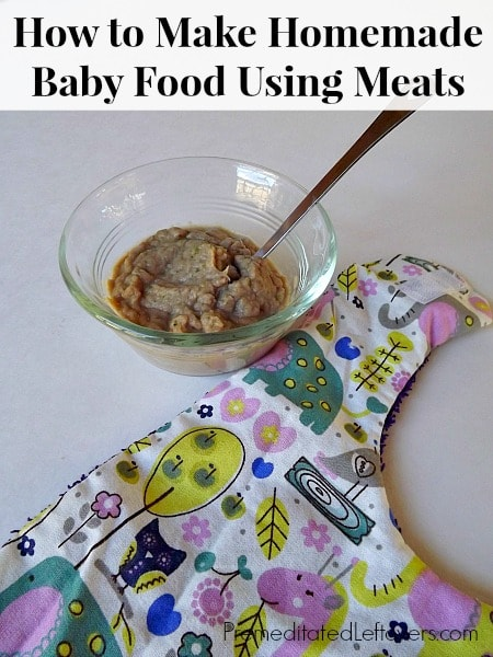 How to Make Homemade Baby Foods Using Meats